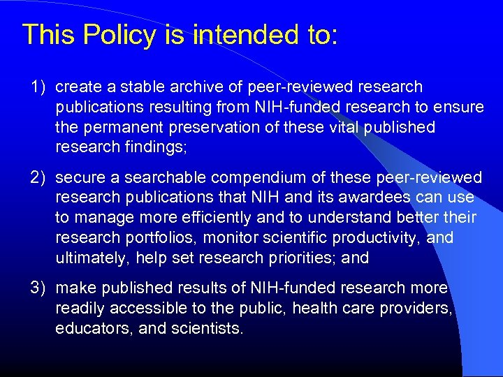 This Policy is intended to: 1) create a stable archive of peer-reviewed research publications