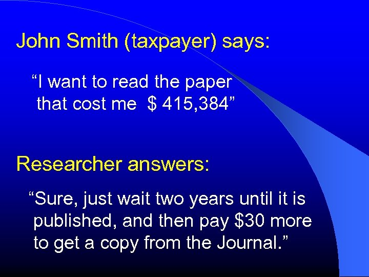 """John Smith (taxpayer) says: """"I want to read the paper that cost me $"""