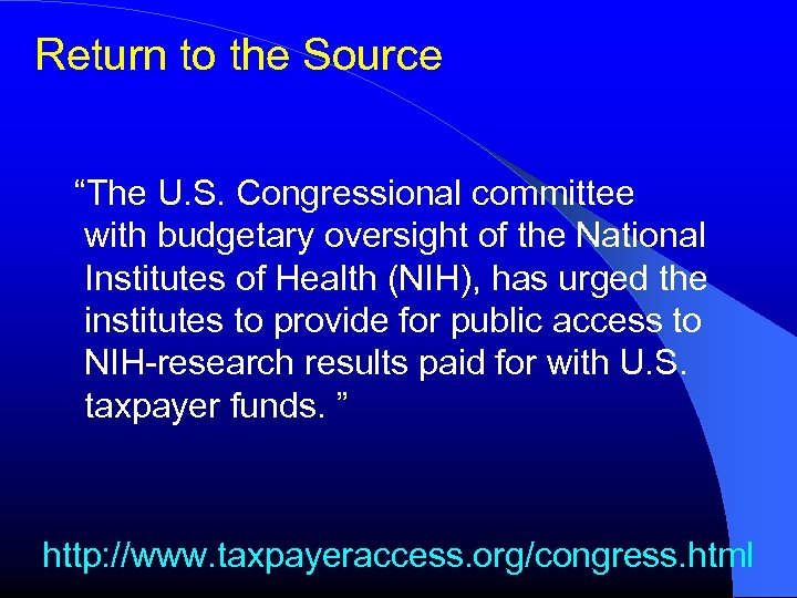 """Return to the Source """"The U. S. Congressional committee with budgetary oversight of the"""