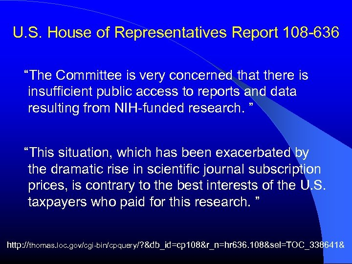 """U. S. House of Representatives Report 108 -636 """"The Committee is very concerned that"""