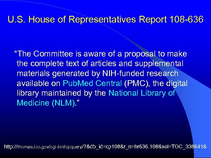 """U. S. House of Representatives Report 108 -636 """"The Committee is aware of a"""