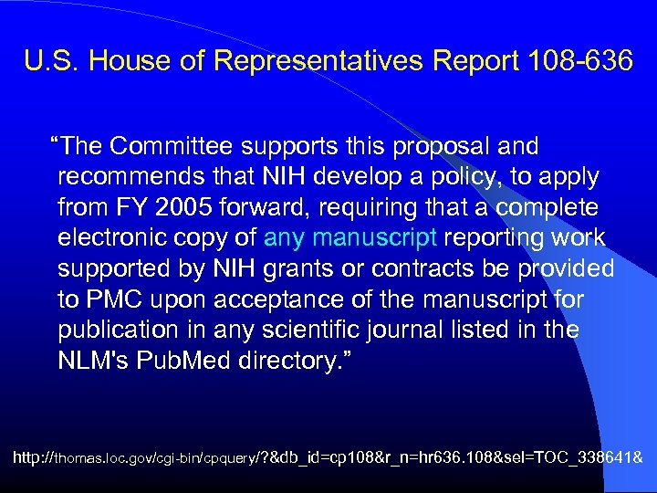 """U. S. House of Representatives Report 108 -636 """"The Committee supports this proposal and"""