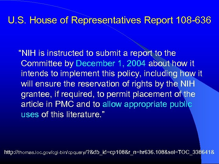 """U. S. House of Representatives Report 108 -636 """"NIH is instructed to submit a"""