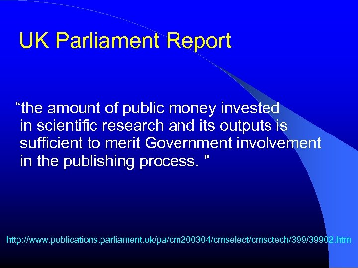 """UK Parliament Report """"the amount of public money invested in scientific research and its"""