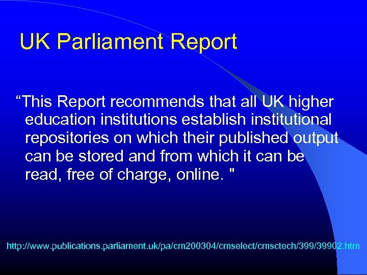 """UK Parliament Report """"This Report recommends that all UK higher education institutions establish institutional"""