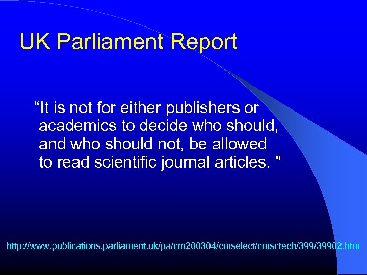 """UK Parliament Report """"It is not for either publishers or academics to decide who"""