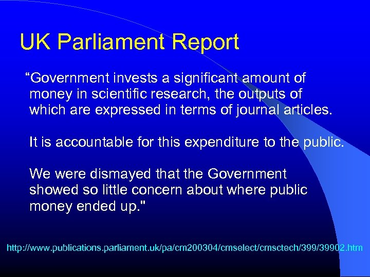"""UK Parliament Report """"Government invests a significant amount of money in scientific research, the"""