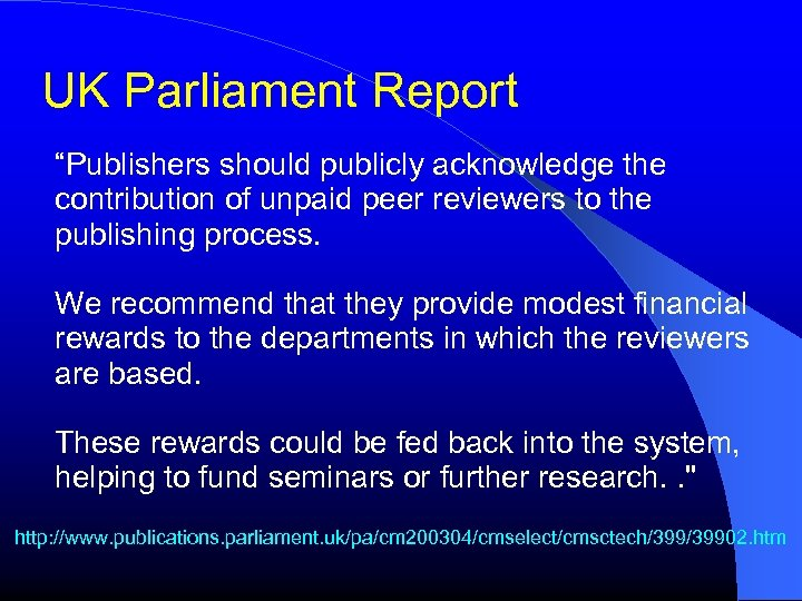 """UK Parliament Report """"Publishers should publicly acknowledge the contribution of unpaid peer reviewers to"""