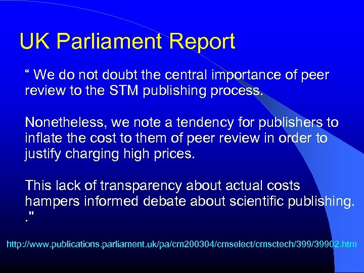 """UK Parliament Report """" We do not doubt the central importance of peer review"""