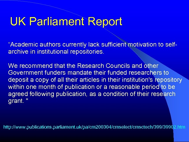 """UK Parliament Report """"Academic authors currently lack sufficient motivation to selfarchive in institutional repositories."""