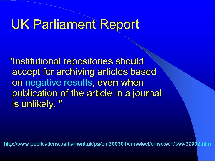 """UK Parliament Report """"Institutional repositories should accept for archiving articles based on negative results,"""