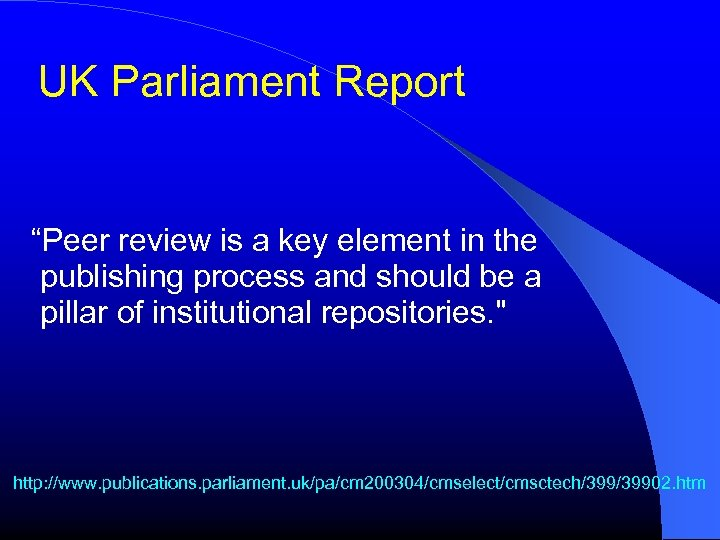 """UK Parliament Report """"Peer review is a key element in the publishing process and"""