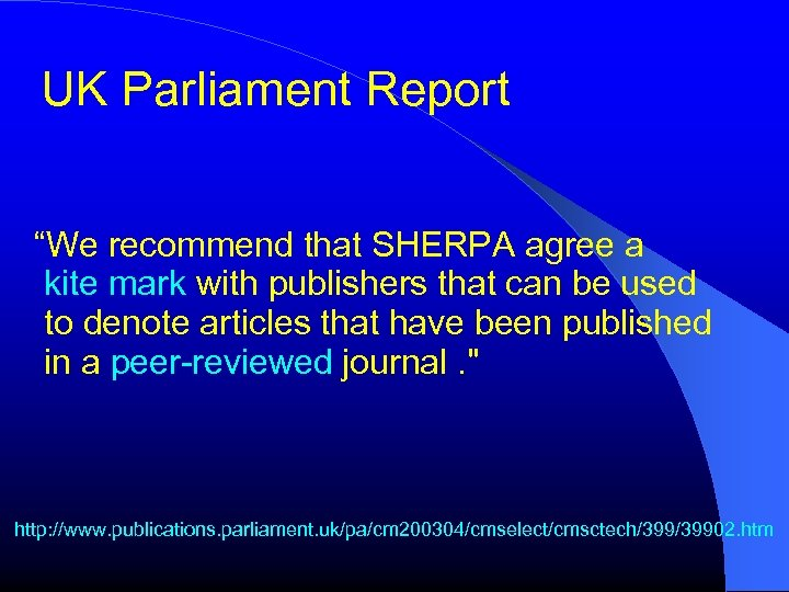 """UK Parliament Report """"We recommend that SHERPA agree a kite mark with publishers that"""