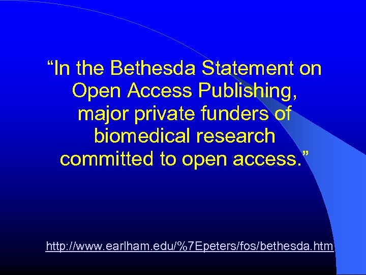 """""""In the Bethesda Statement on Open Access Publishing, major private funders of biomedical research"""