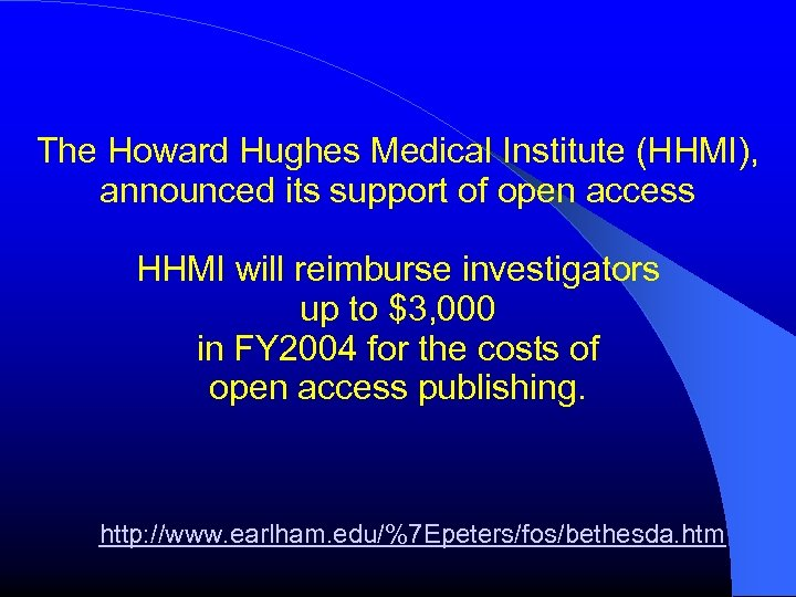 The Howard Hughes Medical Institute (HHMI), announced its support of open access HHMI will
