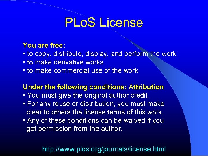 PLo. S License You are free: • to copy, distribute, display, and perform the