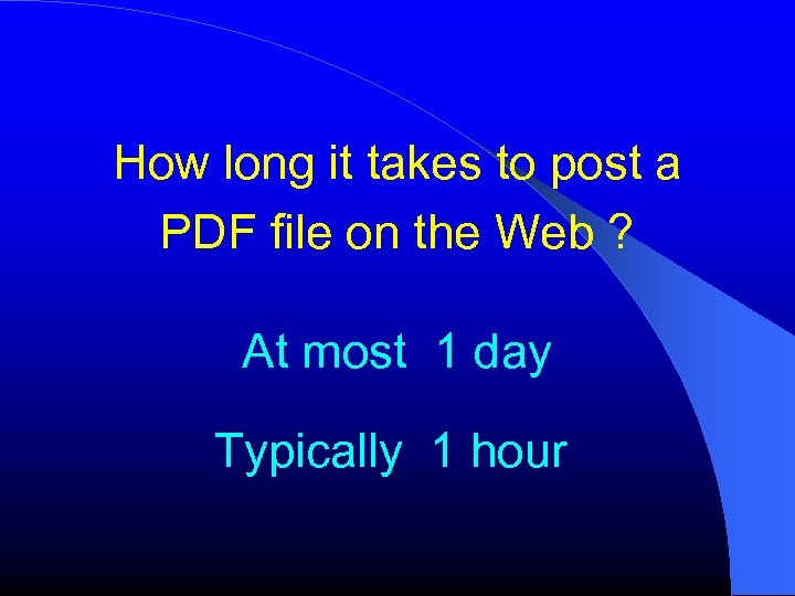 How long it takes to post a PDF file on the Web ? At