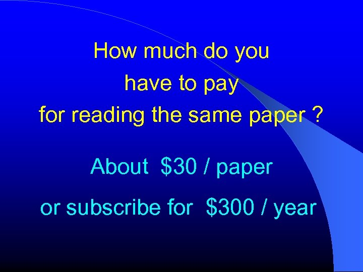 How much do you have to pay for reading the same paper ? About
