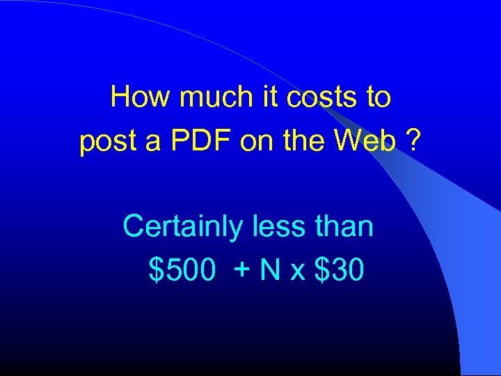 How much it costs to post a PDF on the Web ? Certainly less