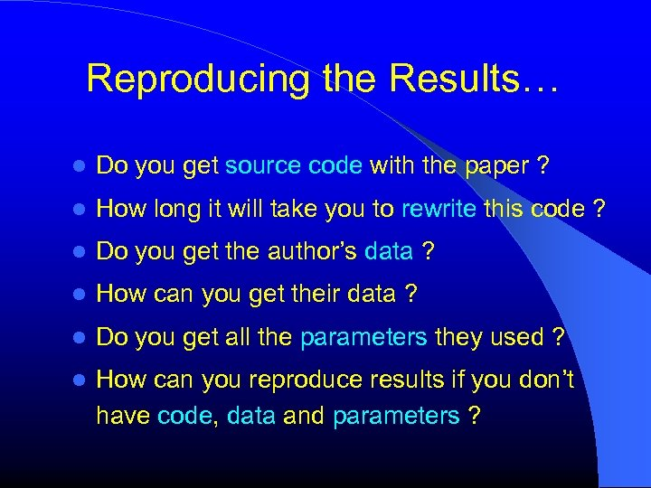 Reproducing the Results… Do you get source code with the paper ? How long