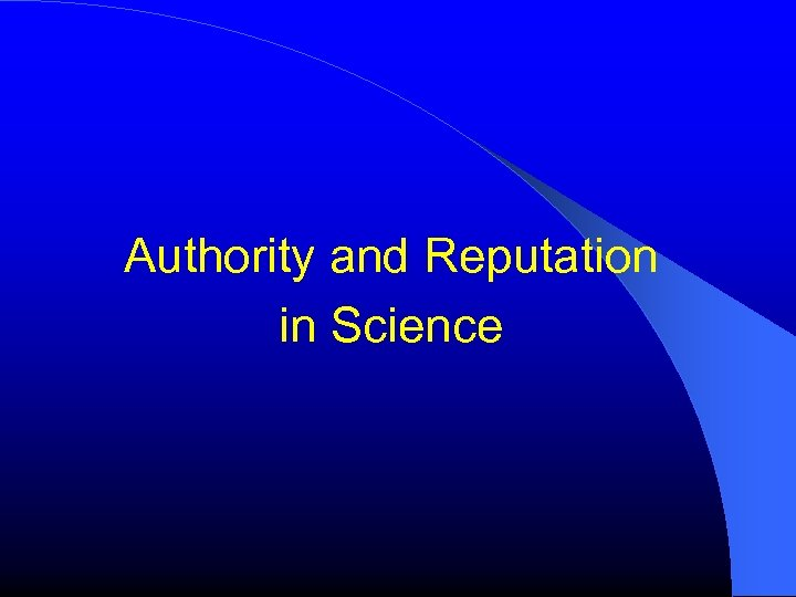Authority and Reputation in Science
