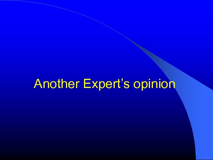 Another Expert's opinion