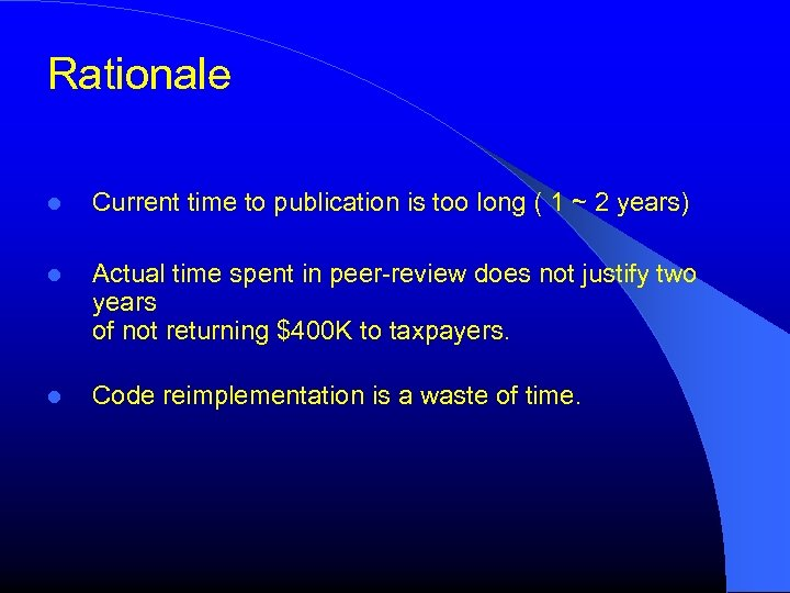 Rationale Current time to publication is too long ( 1 ~ 2 years) Actual