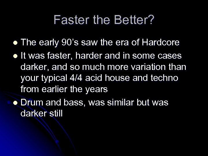 Faster the Better? The early 90's saw the era of Hardcore l It was