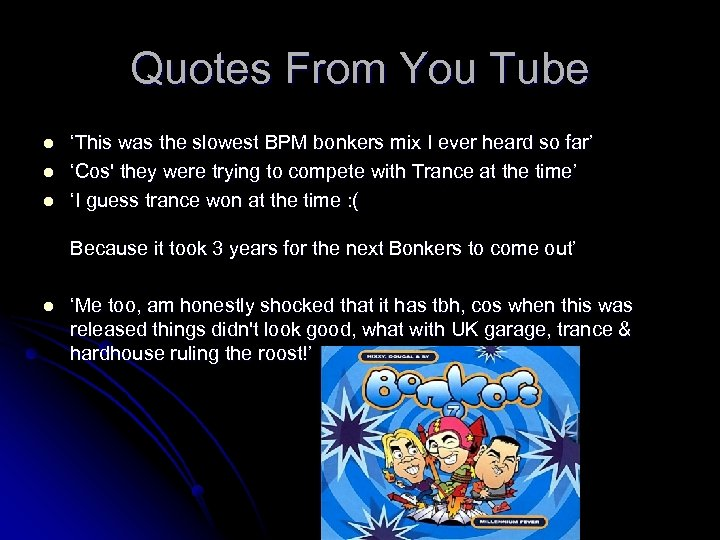 Quotes From You Tube l l l 'This was the slowest BPM bonkers mix