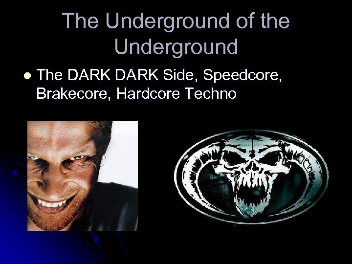 The Underground of the Underground l The DARK Side, Speedcore, Brakecore, Hardcore Techno