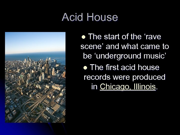 Acid House The start of the 'rave scene' and what came to be 'underground