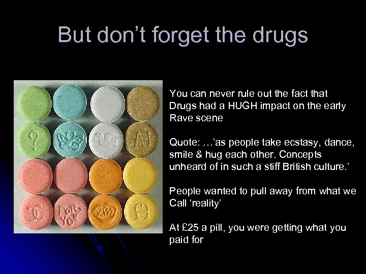 But don't forget the drugs You can never rule out the fact that Drugs
