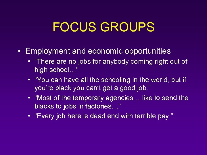 "FOCUS GROUPS • Employment and economic opportunities • ""There are no jobs for anybody"
