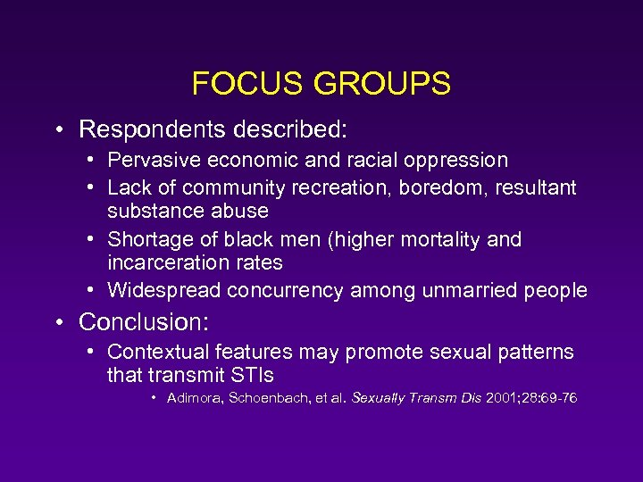 FOCUS GROUPS • Respondents described: • Pervasive economic and racial oppression • Lack of