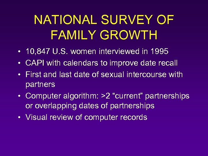 NATIONAL SURVEY OF FAMILY GROWTH • 10, 847 U. S. women interviewed in 1995