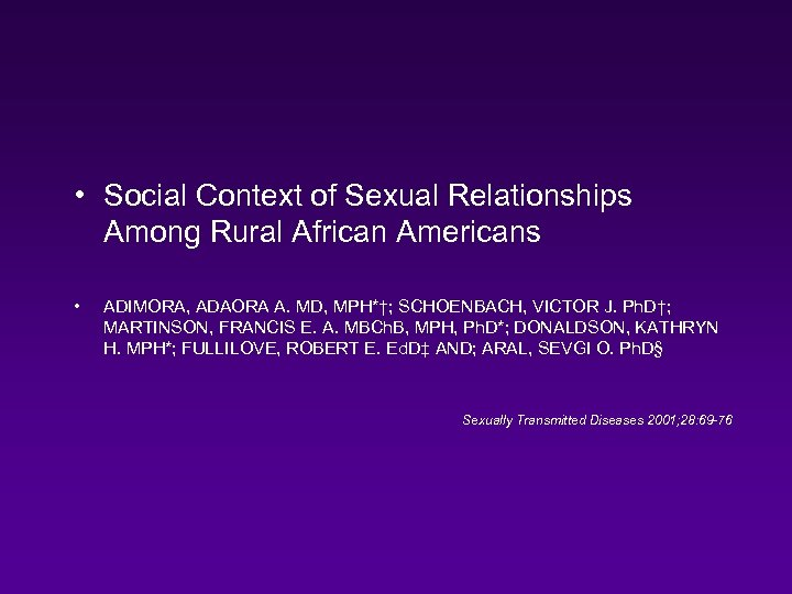 • Social Context of Sexual Relationships Among Rural African Americans • ADIMORA, ADAORA