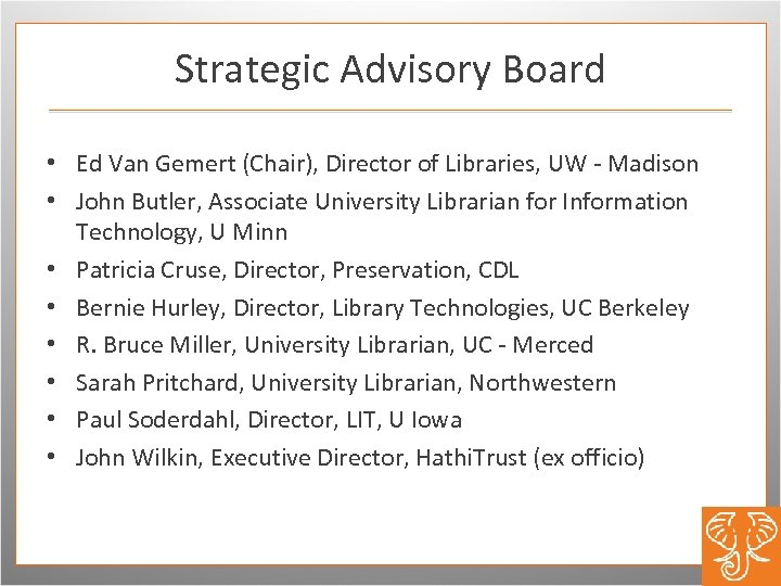 Strategic Advisory Board • Ed Van Gemert (Chair), Director of Libraries, UW - Madison