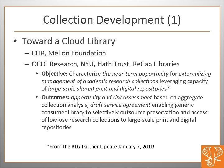 Collection Development (1) • Toward a Cloud Library – CLIR, Mellon Foundation – OCLC