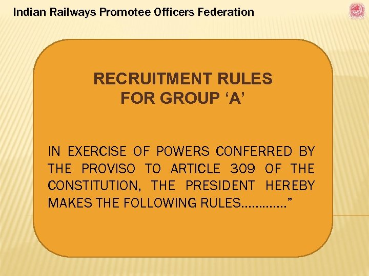 Indian Railways Promotee Officers Federation RECRUITMENT RULES FOR GROUP 'A' IN EXERCISE OF POWERS