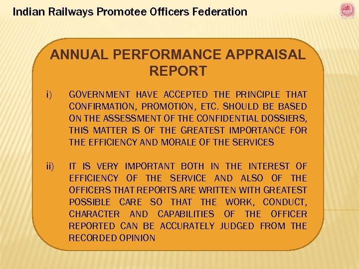 Indian Railways Promotee Officers Federation ANNUAL PERFORMANCE APPRAISAL REPORT i) GOVERNMENT HAVE ACCEPTED THE