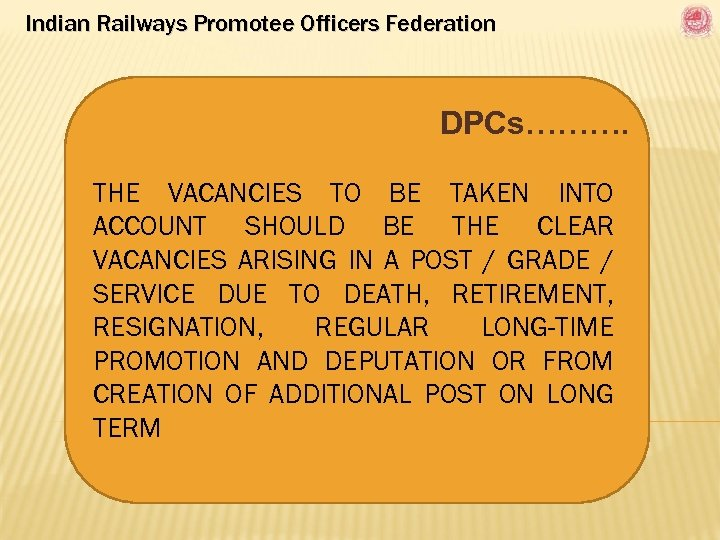 Indian Railways Promotee Officers Federation DPCs………. THE VACANCIES TO BE TAKEN INTO ACCOUNT SHOULD