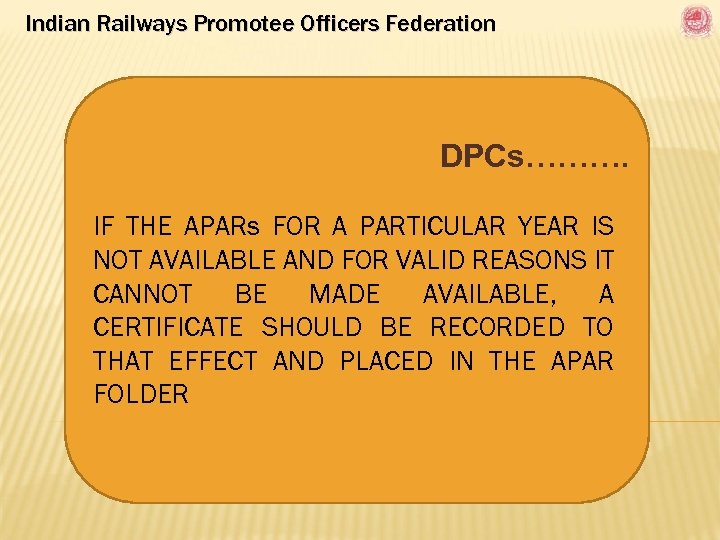 Indian Railways Promotee Officers Federation DPCs………. IF THE APARs FOR A PARTICULAR YEAR IS