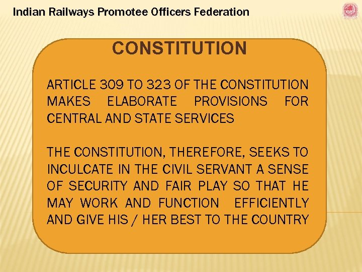 Indian Railways Promotee Officers Federation CONSTITUTION ARTICLE 309 TO 323 OF THE CONSTITUTION MAKES