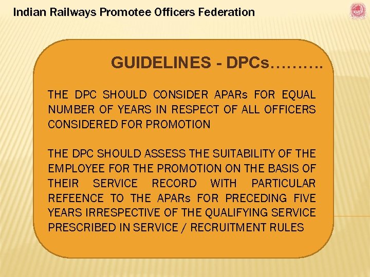 Indian Railways Promotee Officers Federation GUIDELINES - DPCs………. THE DPC SHOULD CONSIDER APARs FOR