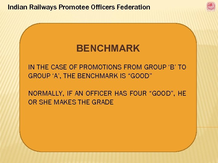 Indian Railways Promotee Officers Federation BENCHMARK IN THE CASE OF PROMOTIONS FROM GROUP 'B'