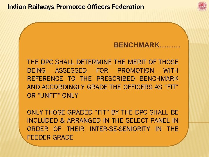 Indian Railways Promotee Officers Federation BENCHMARK……… THE DPC SHALL DETERMINE THE MERIT OF THOSE