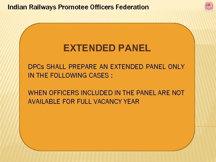 Indian Railways Promotee Officers Federation EXTENDED PANEL DPCs SHALL PREPARE AN EXTENDED PANEL ONLY