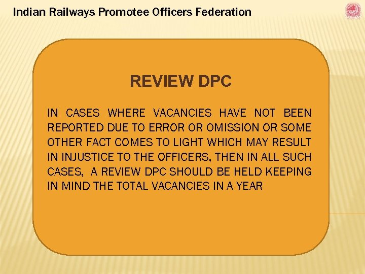 Indian Railways Promotee Officers Federation REVIEW DPC IN CASES WHERE VACANCIES HAVE NOT BEEN