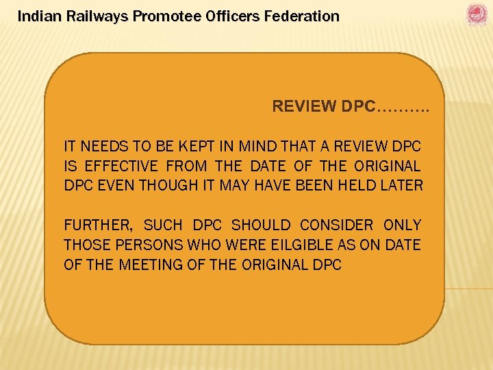 Indian Railways Promotee Officers Federation REVIEW DPC………. IT NEEDS TO BE KEPT IN MIND