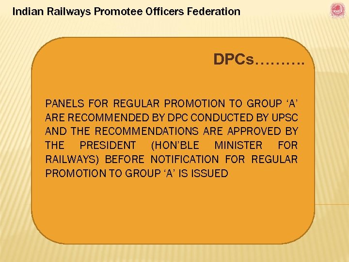 Indian Railways Promotee Officers Federation DPCs………. PANELS FOR REGULAR PROMOTION TO GROUP 'A' ARE
